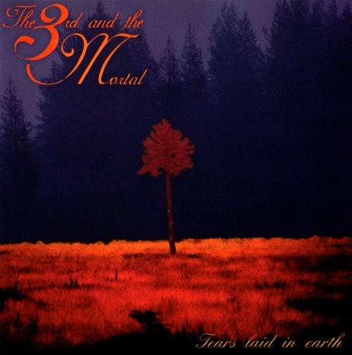The 3rd and the Mortal — Tears Laid in Earth (1994)
