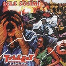 Dele Sosimi – Turbulent Times (2002)