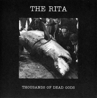 The Rita - Thousands Of Dead Gods (2006)