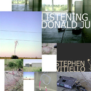 Stephen Vitiello – Listening to Donald Judd (2007)
