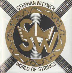 Stephan Wittwer – World of Strings (1990)