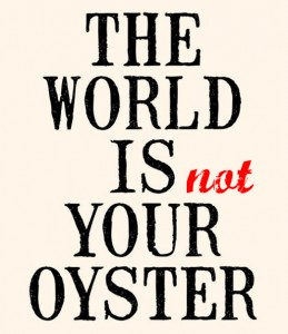 world-not-your-oyster