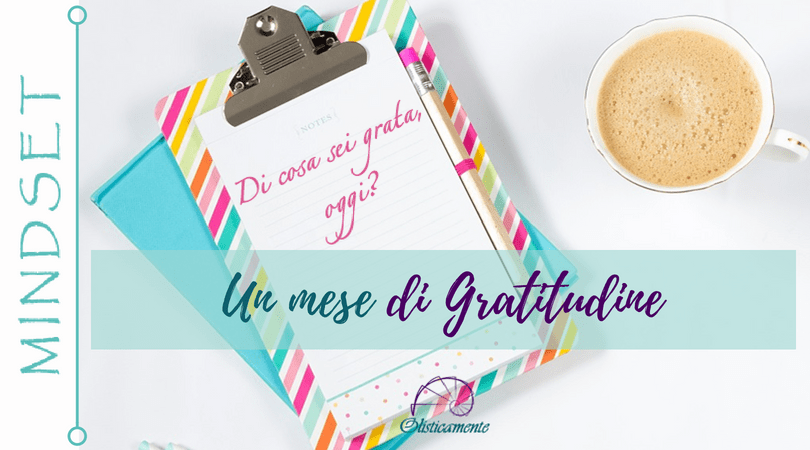 Gratitudine: una pratica trasformativa