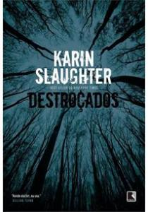 193a392b-e82e-4ad3-941c-fe9261bc6f361-210x300 Resenha | Destroçados, de Karin Slaughter