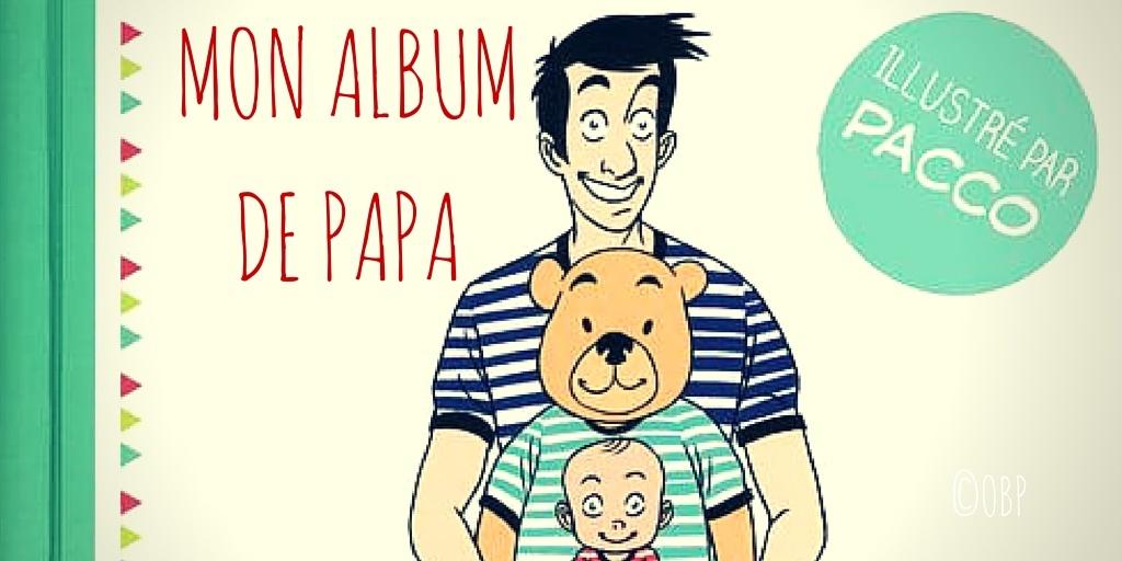 Mon premier album de Papa, de Pacco [Livre]