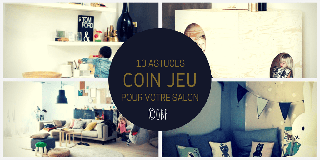 10 astuces pour cr er un coin jeu dans votre salon olive banane et past que. Black Bedroom Furniture Sets. Home Design Ideas