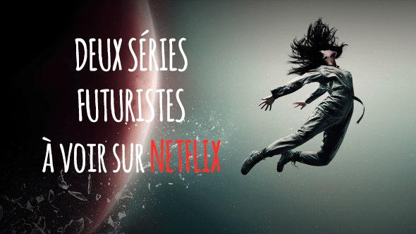 2 séries futuristes à voir sur Netflix !