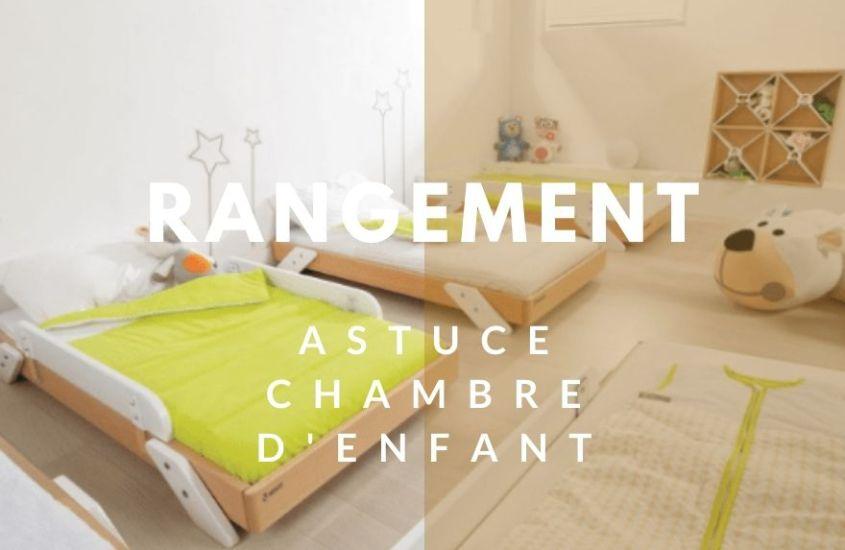 Astuce rangement : les lits empilmables !