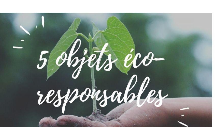 5 indispensables éco-responsables du quotidien