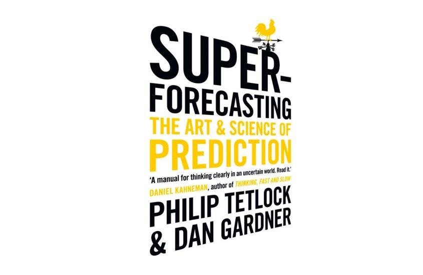 Super-Forecasting – not really a Dark Art