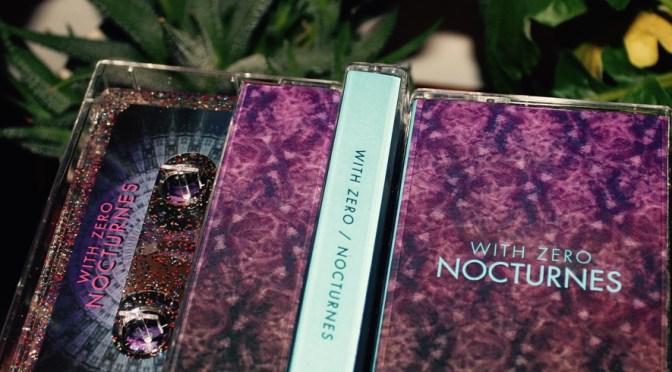 NOCTURNES ~ WITH ZERO cassette