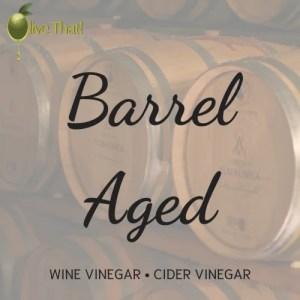 Barrel Aged Vinegars