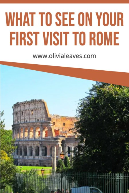 What to see on your first visit to Rome, Italy