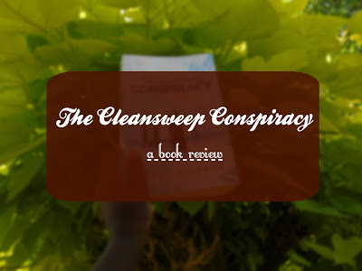 The Cleansweep Conspiracy [Review, Tour & Giveaway]
