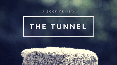 The Tunnel [Book Review]