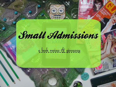 Small Admissions [Book Review & Giveaway]