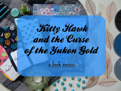 Kitty Hawk and the Curse of the Yukon Gold [Book Review]