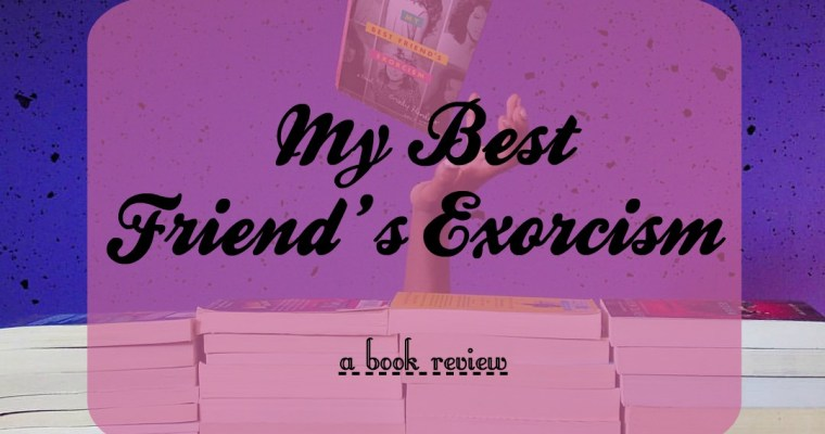 My Best Friend's Exorcism [Book Review]