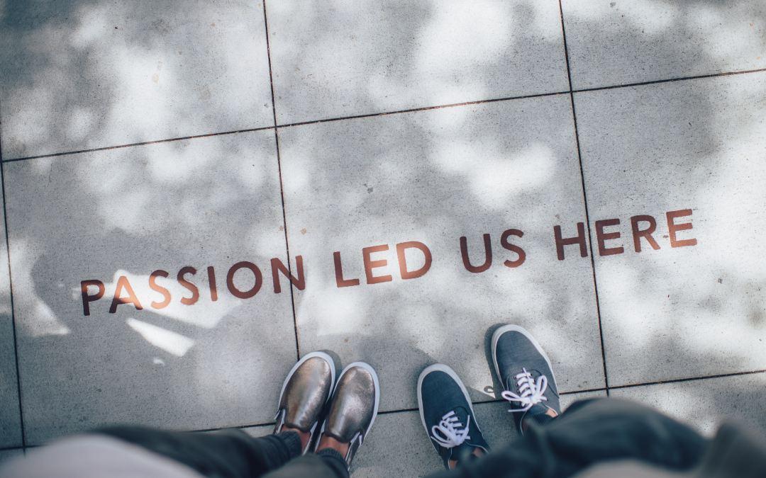 Pourquoi il faut vivre de sa passion