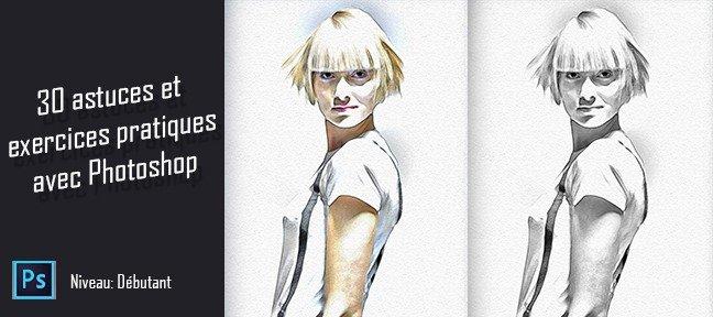 Tutoriel photoshop 30 astuces et exercices pratique