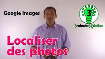 """Localiser une photo sur """"3 minute Solution"""": utiliser Google images"""