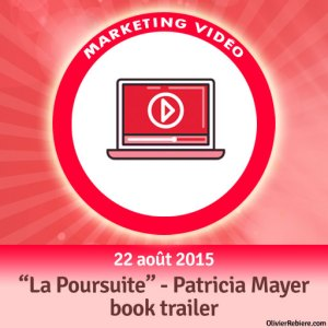 "VIDEO MARKETING: Découvrez le book trailer que j'ai créé pour ""La Poursuite"", de Patricia Mayer"