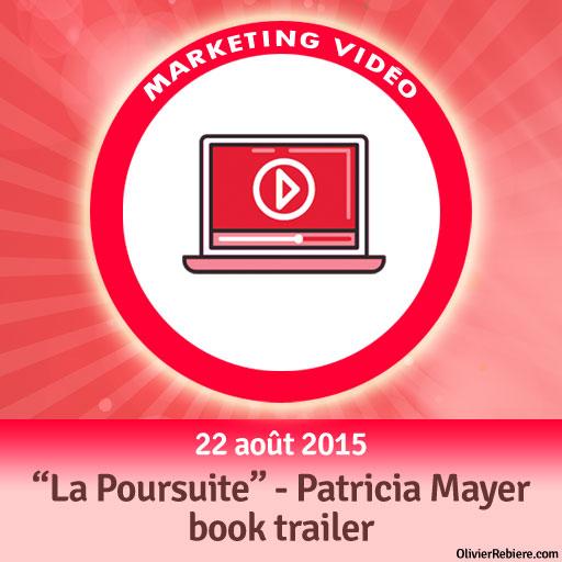 """VIDEO MARKETING: Découvrez le book trailer que j'ai créé pour """"La Poursuite"""", de Patricia Mayer"""