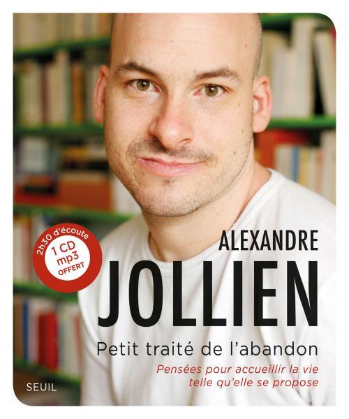 Petit Traité de l'abandon, Alexandre Jollien - OlivierRebiere.com
