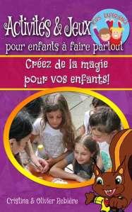 Activités & jeux pour enfants à faire partout - Cristina & Olivier Rebière - OlivierRebiere.com