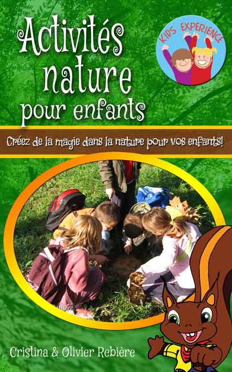 Activités nature pour enfants - Cristina Rebiere & Olivier Rebiere - OlivierRebiere.com
