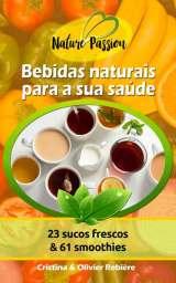 Bebidas naturais para a sua saúde