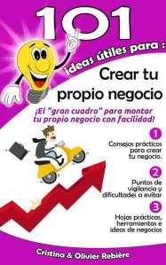 101 ideas útiles para... Crear tu propio negocio - Cristina Rebiere & Olivier Rebiere - OlivierRebiere.com
