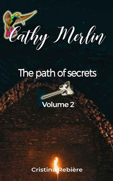 Cathy Merlin 2. The path of secrets - Cristina Rebiere - OlivierRebiere.com