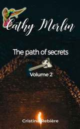 Cathy Merlin 2. The path of secrets