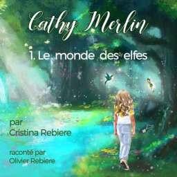 Cathy Merlin - 1. Le monde des elfes AUDIOBOOK – OlivierRebiere.com