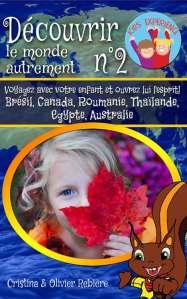 Découvrir le monde autrement n°2 - Cristina Rebiere & Olivier Rebiere - OlivierRebiere.com