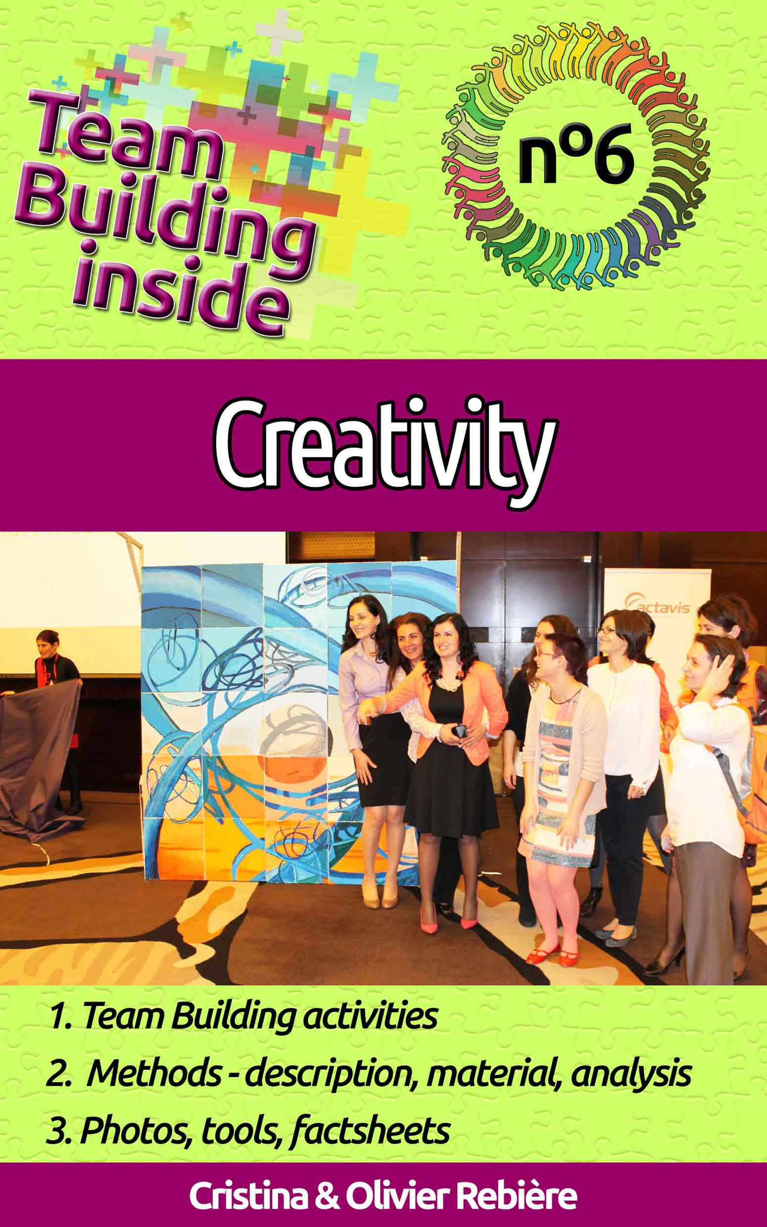 Team Building inside #6 - creativity - Cristina Rebiere & Olivier Rebiere
