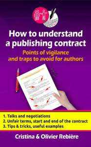 How to understand a publishing contract - Tools for Authors - Cristina Rebiere & Olivier Rebiere
