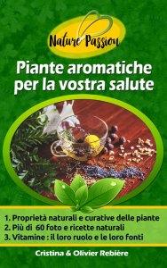 Piante aromatiche per la vostra salute - Nature Passion - Cristina Rebiere & Olivier Rebiere