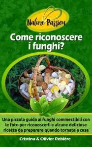 Come riconoscere i funghi? - Nature Passion - Cristina Rebiere & Olivier Rebiere