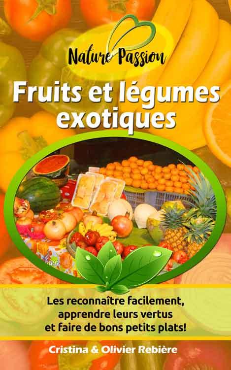Fruits et légumes exotiques - Cristina Rebiere & Olivier Rebiere - OlivierRebiere.com