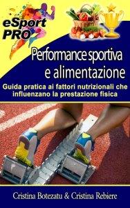 Performance sportiva e alimentazione - Sport PRO - Cristina Botezatu & Cristina Rebiere
