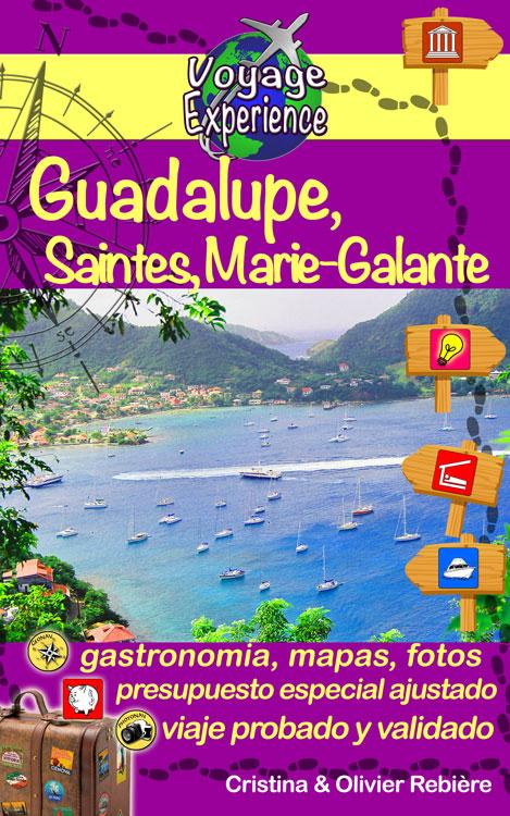 Guadalupe, Saintes y María-Galante - Voyage Experience - Cristina Rebiere & Olivier Rebiere