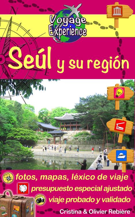 Seúl y su región - Voyage Experience - Cristina Rebiere & Olivier Rebiere