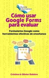 Cómo usar Google Forms para evaluar