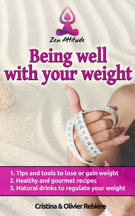 Being well with your weight - Zen Attitude - Cristina Rebiere & Olivier Rebiere - OlivierRebiere.com
