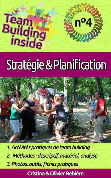 Team Building inside n°4 - stratégie & planification - Cristina Rebiere & Olivier Rebiere - OlivierRebiere.com