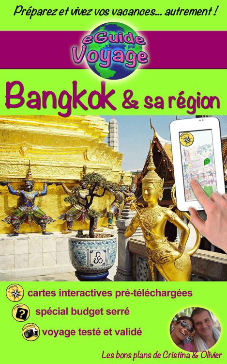 Bangkok & sa région - eGuide Voyage - Cristina Rebiere & Olivier Rebiere