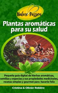 Plantas aromáticas para su salud - Nature Passion - Cristina Rebiere & Olivier Rebiere