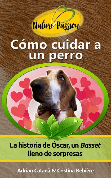 Cómo cuidar a un perro - Nature Passion - Adrian Catana & Cristina Rebiere